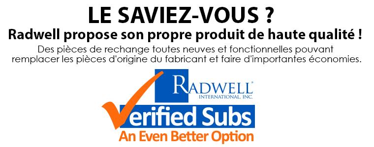 LE SAVIEZ-VOUS ? Radwell propose son propre produit de haute qualité ! Des pièces de rechange toutes neuves et fonctionnelles pouvant remplacer les pièces d'origine du fabricant et faire d'importantes économies.
