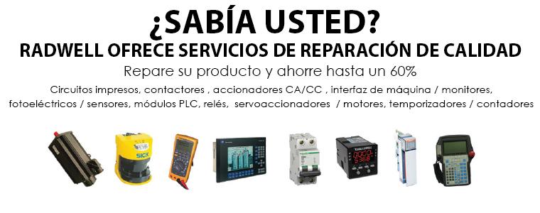 ¿SABÍA USTED? Repare su producto y ahorre hasta un 60% Circuitos impresos, contactores , accionadores CA/CC , interfaz de máquina / monitores, fotoeléctricos / sensores, módulos PLC, relés,  servoaccionadores  / motores, temporizadores / contadores